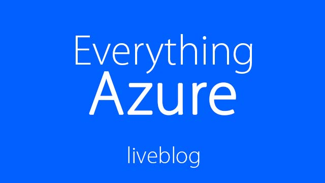Everything Azure 2016 event – samenvatting liveblog